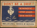 """Don't be a drip"" wartime water conservation sign"